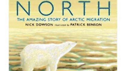 Book review: 'North: The Amazing Journey of Arctic Migration'