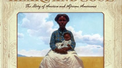 """Heart and Soul"" combines Kadir Nelson's writing and artistry to produce an intriguing look at American history through the eyes of African-Americans."