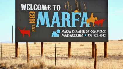 "Welcome to Marfa, a ""mecca for cultural enlightenment."""