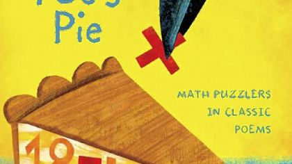 "J. Patrick Lewis' new book of children's poetry: ""Edgar Allan Poe's Pie: Math Puzzlers in Classic Poems."""