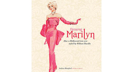 &quot;Dressing Marilyn: How a Hollywood icon was styled by William Travilla&quot; by Andrew Hansford.