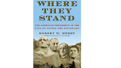 &quot;Where They Stand&quot; by Robert W. Merry.